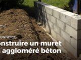 COMMENT CONSTRUIRE UN MURET : CONSEIL & MÉTHODE